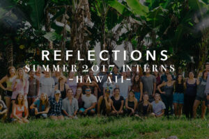 Reflections: Thoughts From Our Summer '17 4-Week Interns