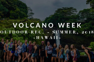 Outdoor Recreation: Volcano Week