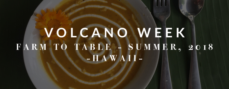 Farm to Table: Volcano Week