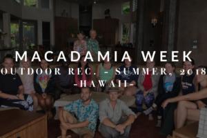 Outdoor Recreation- Macadamia Nuts Week (week 6)