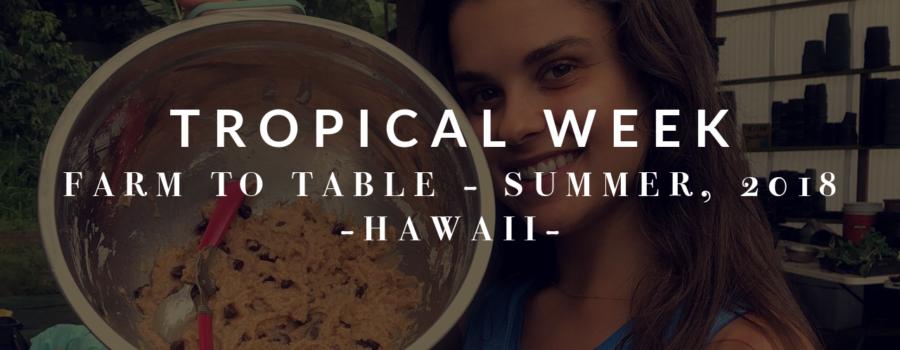 Tropical Week: Farm to Table